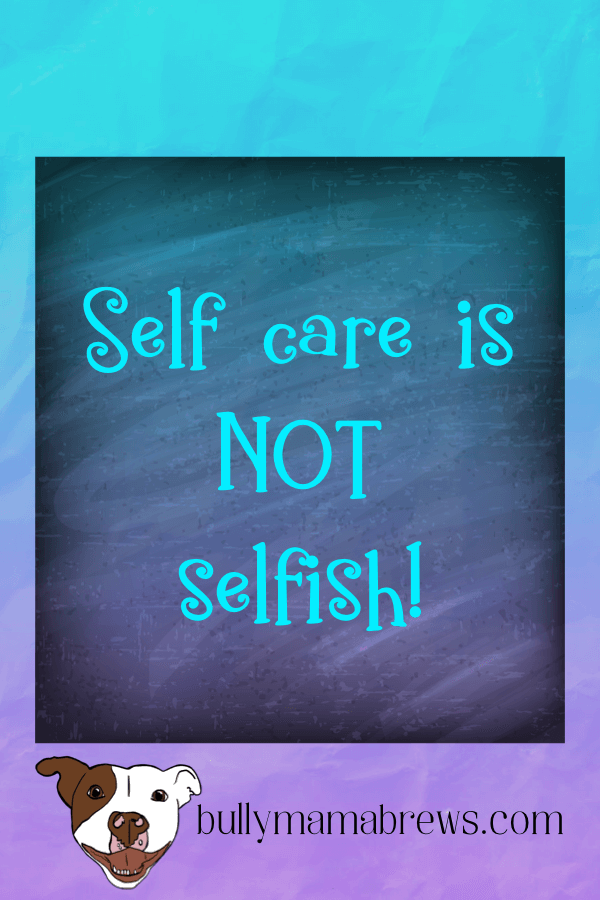 Self are is not selfish! Do NOT let yourself feel guilty.