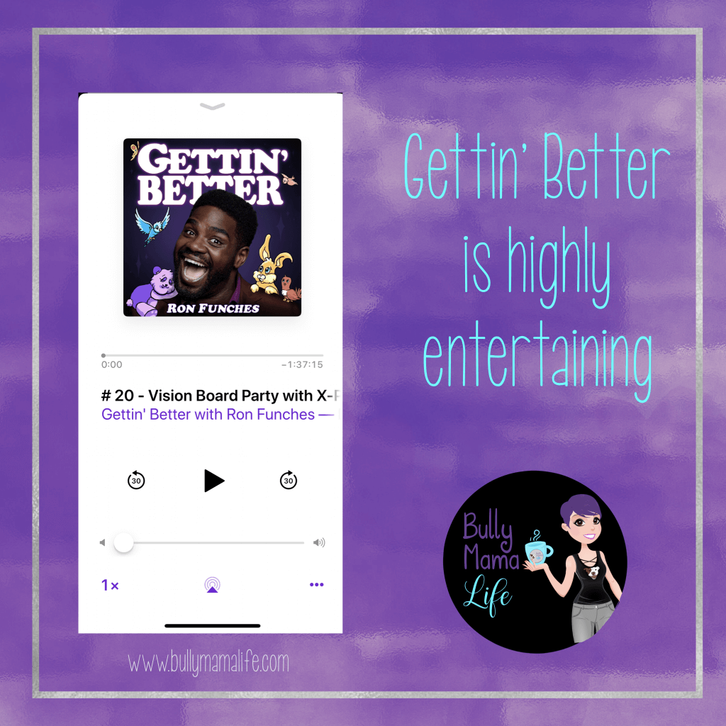 Gettin Better with Ron Funches - top 5 podcast www.bullymamalife.com #bullymamalife